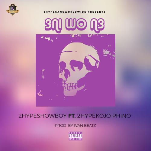 showboy 3ni wo n3 ft kojo phino mp3 download