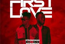 strongman first love ft akwaboah mp3 download