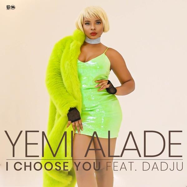 yemi alade I choose You ft dadju mp3 download