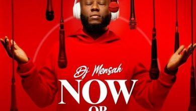 DJ Mensah Now Or Never