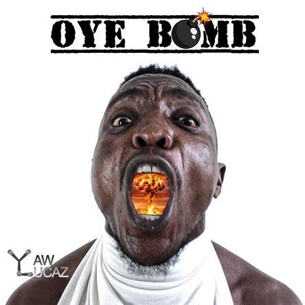 Yaw Lucaz Oye Bomb