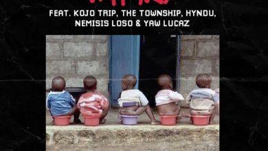 Pappy KoJo Ft Kojo Trip x The Township x Hyndu x Nemisis Loso x Yaw Lucaz - 1 Sima