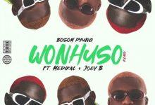 Bosom P-Yung Ft Medikal x Joey B Wonhuso Remix