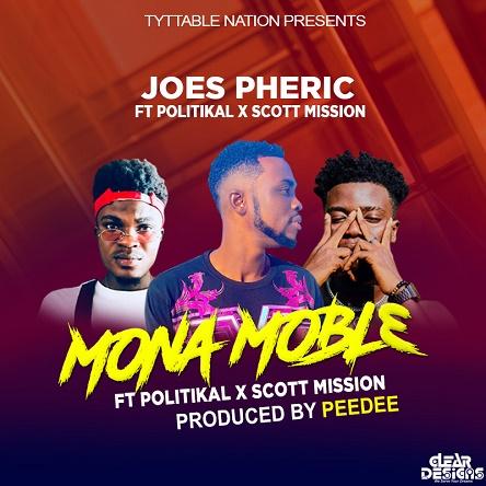 Joes Phric - Mona Mobl3 ft Polikal x Scott Mission