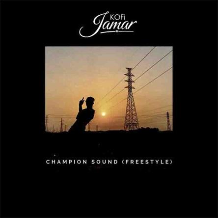 Kofi Jamar - Champion Sound 3 Freestyle