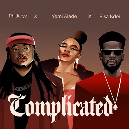Philkeyz ft Yemi Alade x Bisa Kdei - Complicated