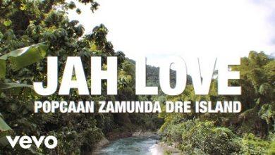 Popcaan x Dre Island x Zamunda - Jah Love
