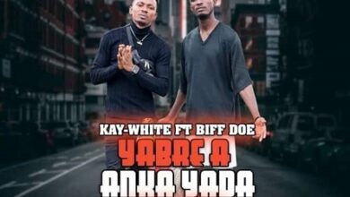 Kay White Ft Biff Doe - Yabre A Nka Yada