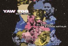 Yaw Tog x Stormzy x Kwesi Arthur Sore Remix