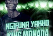 King Monada Ft TNS x Leon Lee x Mack Eaze Ngifuna Yakho