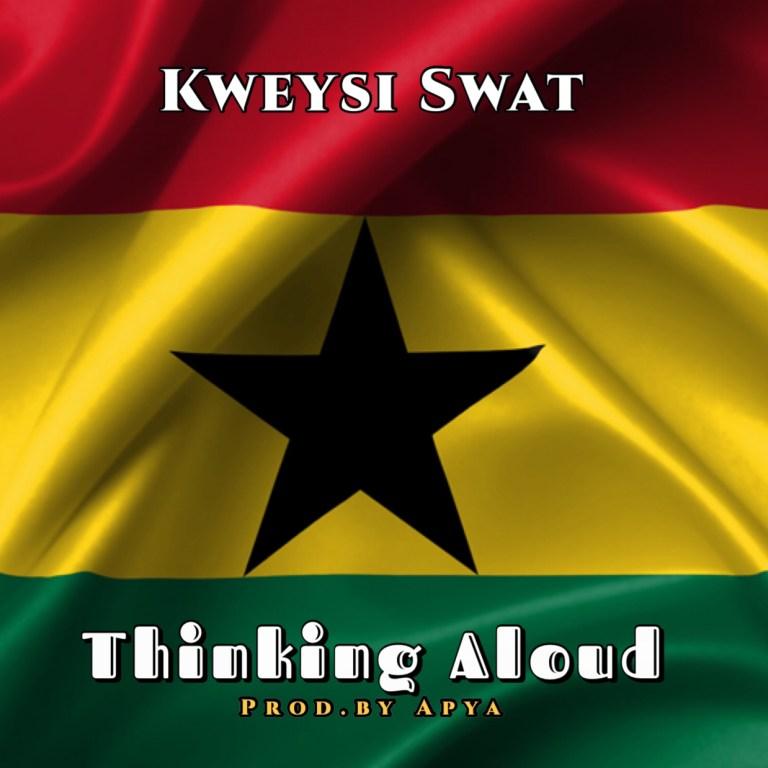 Kweysi Swat – Thinking Aloud (Prod. By Apya)