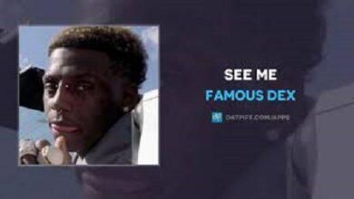 famous dex see me