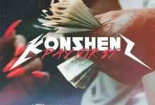 Konshens Pay For It Ft Spice & Rvssian mp3 download