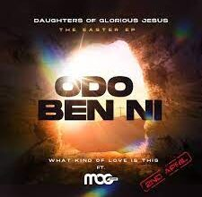 Daughters Of Glorious Jesus – Odo Ben Ni Ft MOGMusic