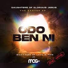 Daughters Of Glorious Jesus – Odo Ben Ni Ft MOGMusic